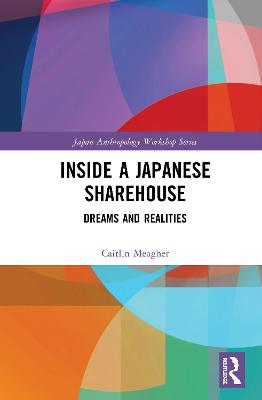 Inside a Japanese Sharehouse: Dreams and Realities book