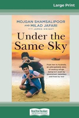 Under the Same Sky (16pt Large Print Edition) by Mojgan Shamsalipoor