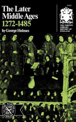 Later Middle Ages, 1272-1485 by George Holmes