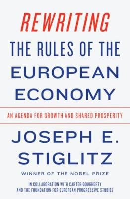 Rewriting the Rules of the European Economy: An Agenda for Growth and Shared Prosperity book