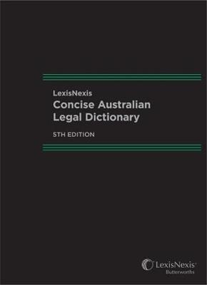 LexisNexis Concise Australian Legal Dictionary, 5th edition (cased edition) by Finkelstein & Hamer (eds)