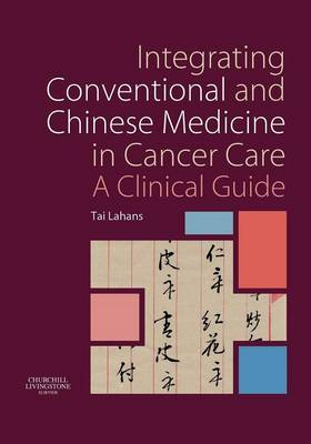 Integrating Conventional and Chinese Medicine in Cancer Care book
