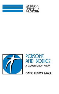 Persons and Bodies by Lynne Rudder Baker