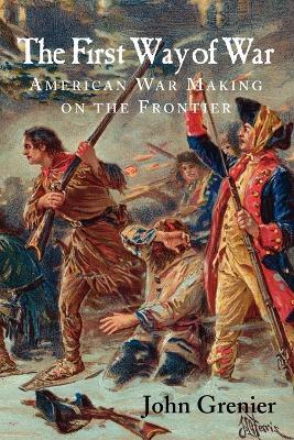 The First Way of War by John Grenier