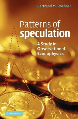 Patterns of Speculation by Bertrand M. Roehner