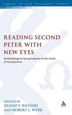Reading Second Peter with New Eyes by Robert L Webb