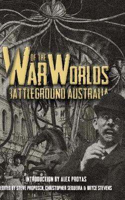 War of the Worlds: Battleground Australia by Steve Proposch
