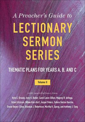 A Preacher's Guide to Lectionary Sermon Series, Volume 2: Thematic Plans for Years A, B, and C book