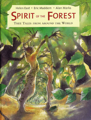 Spirit of the Forest: Tree Tales from Around the World by Eric Maddern