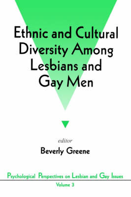 Ethnic and Cultural Diversity Among Lesbians and Gay Men by Beverly A. Greene