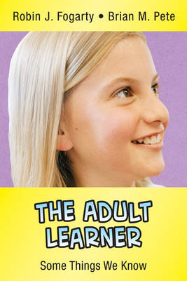 The Adult Learner by Robin J. Fogarty