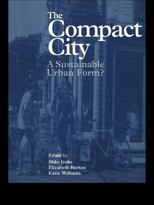 The Compact City: A Sustainable Urban Form? book