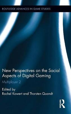 New Perspectives on the Social Aspects of Digital Gaming by Rachel Kowert