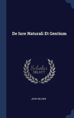 de Iure Naturali Et Gentium by John Selden