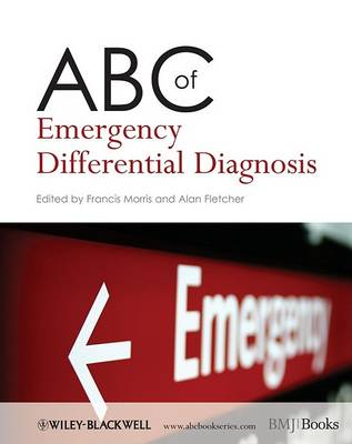 ABC of Emergency Differential Diagnosis by Francis Morris