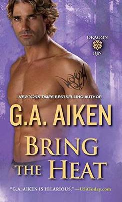 Bring The Heat by G.A. Aiken