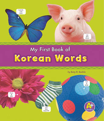 My First Book of Korean Words by Katy R Kudela