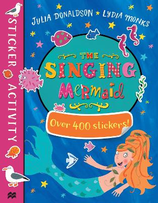The Singing Mermaid Sticker Book by Julia Donaldson