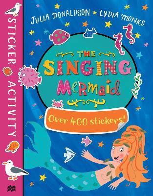 The Singing Mermaid Sticker Book by Julia Donaldson