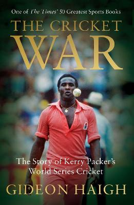 The Cricket War by Gideon Haigh