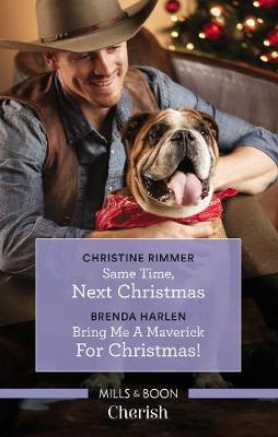 Same Time, Next Christmas/Bring Me a Maverick for Christmas! by Brenda Harlen