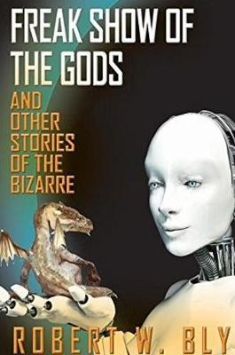 Freak Show of the Gods by Robert W. Bly