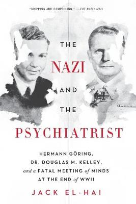 The Nazi and the Psychiatrist by Jack El-Hai