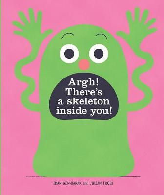 Argh! There's a Skeleton Inside You! book