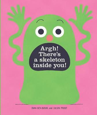 Argh! There's a Skeleton Inside You! by Idan Ben-Barak