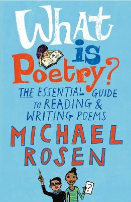 What Is Poetry? by Michael Rosen