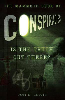 Mammoth Book of Conspiracies by Jon E. Lewis