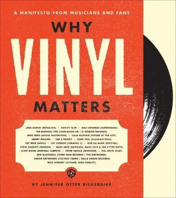 Why Vinyl Matters by Jennifer Otter Bickerdike