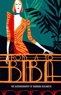 From A to Biba by Barbara Hulanicki