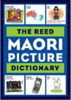 The Reed Maori Picture Dictionary by Margaret Sinclair