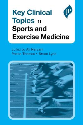 Key Clinical Topics in Sports and Exercise Medicine by Ali Narvani