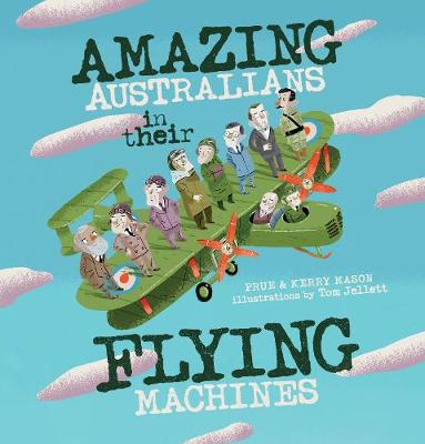 Amazing Australians in Their Flying Machines by Tom Jellett