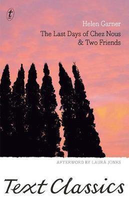 Last Days Of Chez Nous & Two Friends by Laura Jones