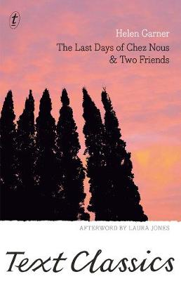Last Days Of Chez Nous & Two Friends by Helen Garner