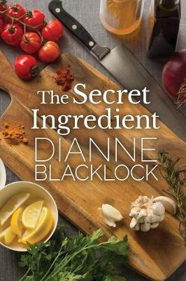Secret Ingredient by Dianne Blacklock