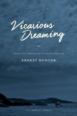 Vicarious Dreaming: With Jack Idriess on Madman's Island book