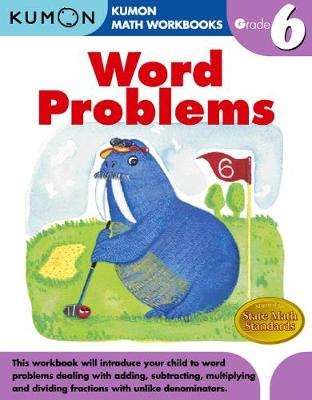 Grade 6 Word Problems by Kumon Publishing