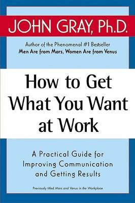 How to Get What You Want at Work book