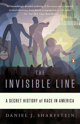 The Invisible Line by Daniel J Sharfstein