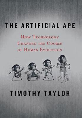 Artificial Ape by Timothy Taylor