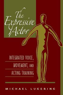 The Expressive Actor by Michael Lugering