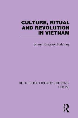 Culture, Ritual and Revolution in Vietnam book