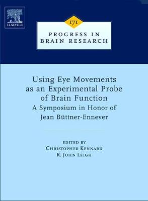 Using Eye Movements as an Experimental Probe of Brain Function  Volume 171 by R. John Leigh
