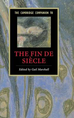 Cambridge Companion to the Fin de Siecle by Gail Marshall