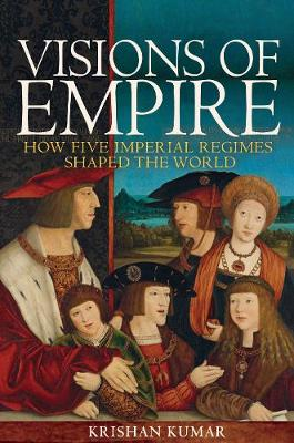 Visions of Empire by Krishan Kumar