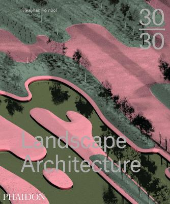 30:30 Landscape Architecture by Meaghan Kombol